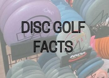Cool Disc Golf Facts