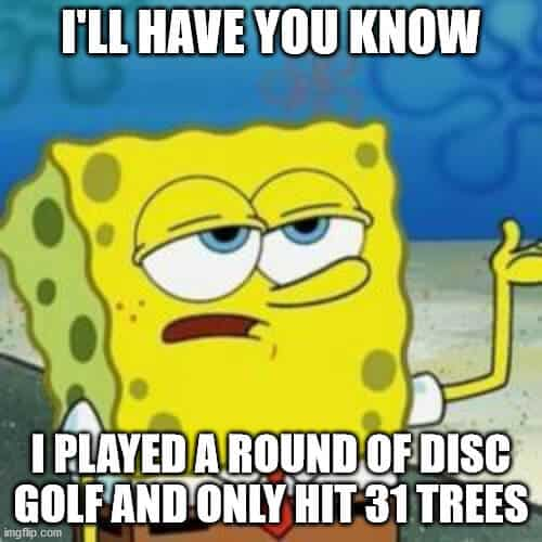 I'll have you know disc golf